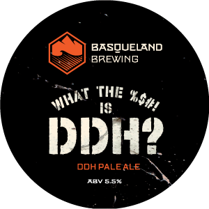 Basqueland What the %$#! is DDH? DDH Pale Ale